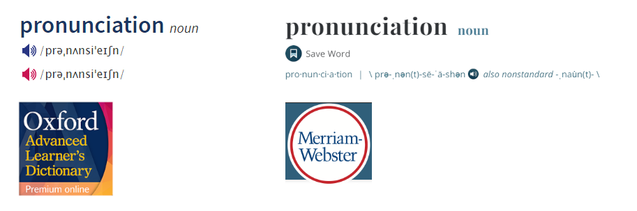 Pronunciation of pronunciation in Oxford Learner's Dictionaries and Merriam-Webster dictionary,